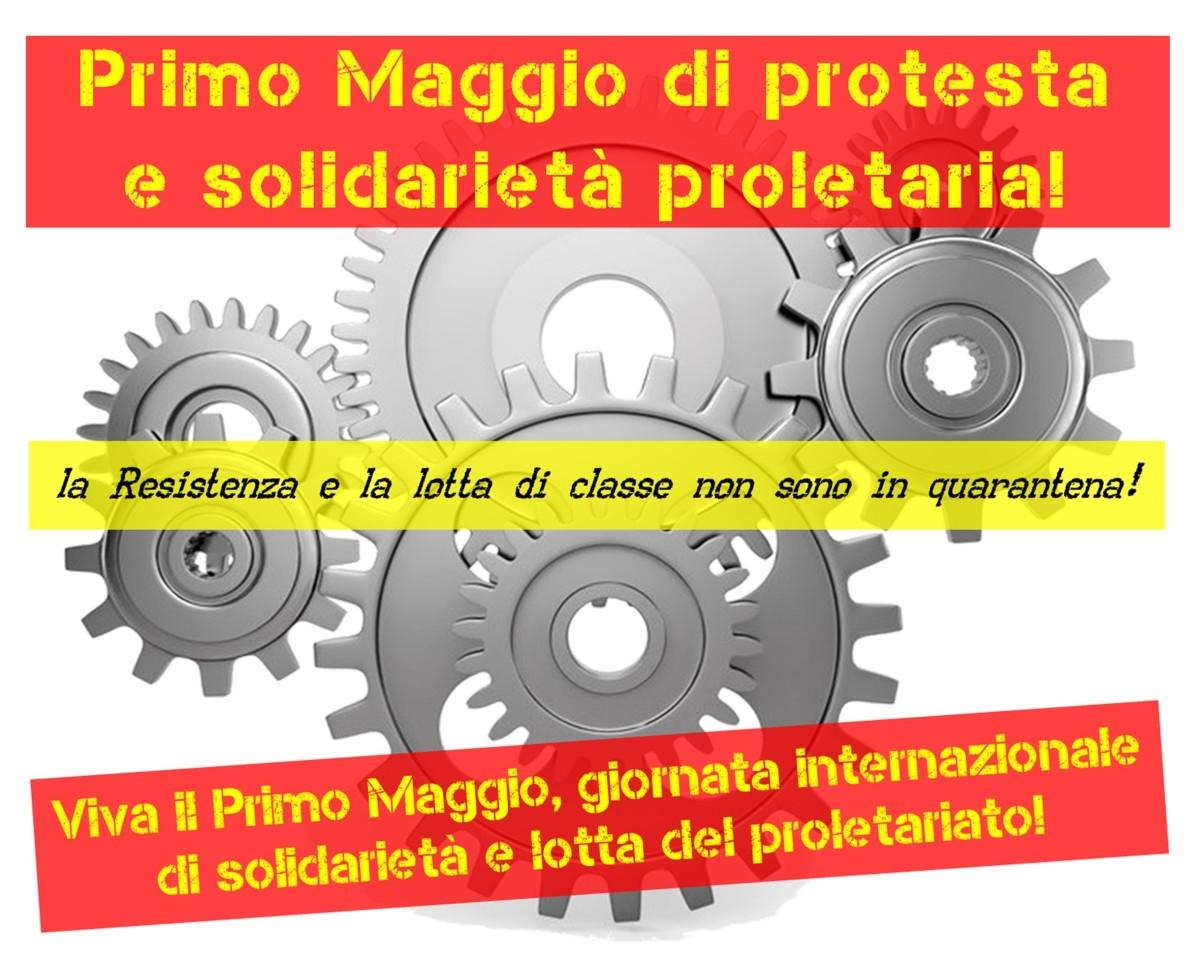 Primo Maggio di protesta e solidarietàproletaria!