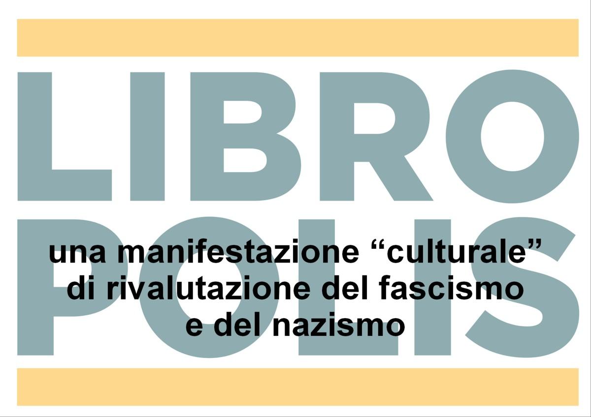 """Libropolis: una manifestazione """"culturale"""" di rivalutazione del fascismo e delnazismo"""